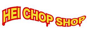 HEI CHOP SHOP